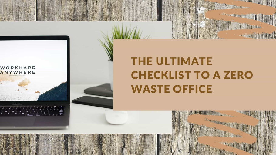 The Ultimate Checklist to a Zero Waste Office