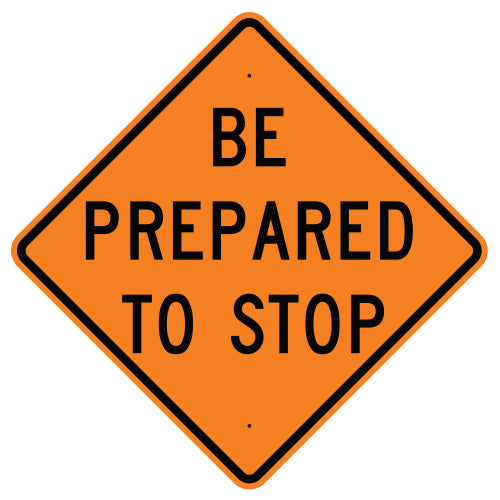 Be Prepared To Stop Sign - Signs By Veterans