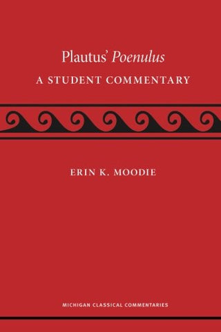 Plautus' Poenulus: A Student Commentary (Michigan Classical Commentaries)