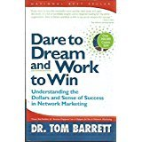 Dare To Dream And Work To Win:  Understanding Dollars And Sense Of Success In Network Marketing
