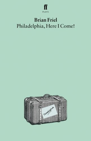 Philadelphia, Here I Come! : A Comedy In Three Acts