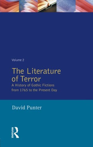 The Literature Of Terror: A History Of Gothic Fictions From 1765 To The Present Day, Vol. 2: The Modern Gothic (Volume 2)