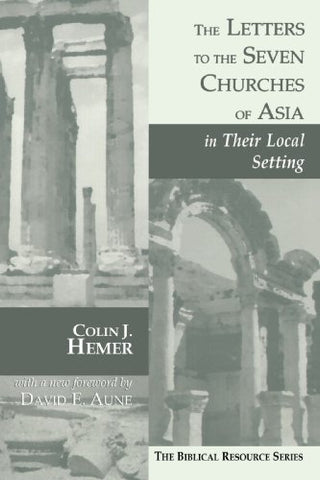 The Letters To The Seven Churches Of Asia In Their Local Setting (The Biblical Resource Series)
