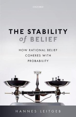 The Stability Of Belief: How Rational Belief Coheres With Probability