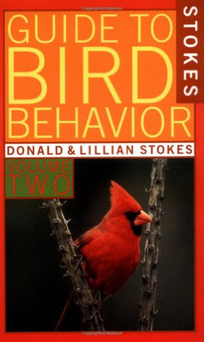 A Guide To Bird Behavior, Volume 2 (Stokes Nature Guides)
