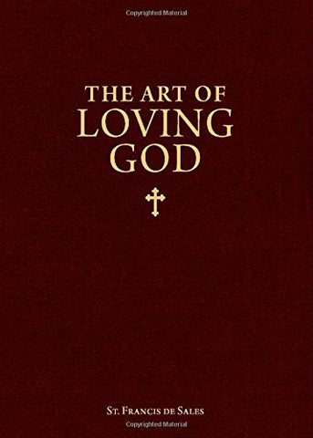 The Art Of Loving God: Simple Virtues For The Christian Life
