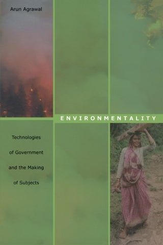 Environmentality: Technologies Of Government And The Making Of Subjects (New Ecologies For The Twenty-First Century)