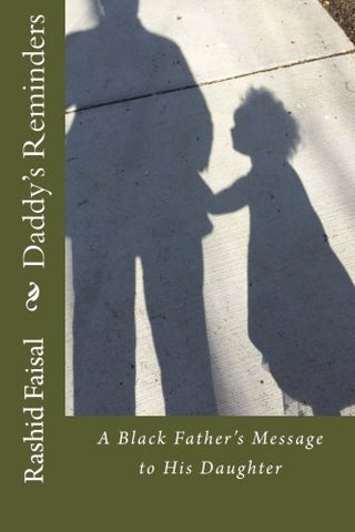 Daddy'S Reminders: A Black Father'S Message To His Daughter