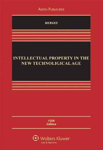 Intellectual Property In The New Technological Age: Fifth Edition