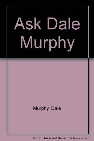 Ask Dale Murphy