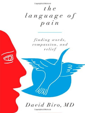 The Language Of Pain: Finding Words, Compassion, And Relief