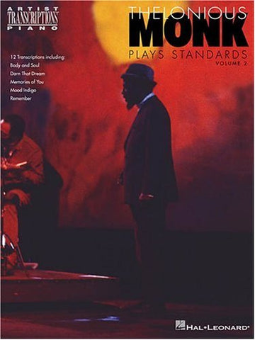 Thelonious Monk Plays Standards - Volume 2: Piano Transcriptions (Artist Transcriptions)