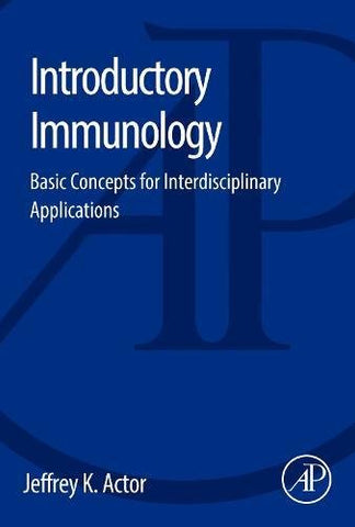 Introductory Immunology: Basic Concepts For Interdisciplinary Applications