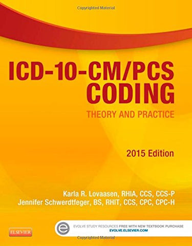 Icd-10-Cm/Pcs Coding: Theory And Practice, 2015 Edition, 1E
