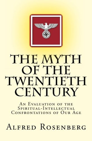 The Myth Of The Twentieth Century: An Evaluation Of The Spiritual-Intellectual Confrontations Of Our Age