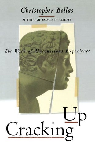Cracking Up: The Work Of Unconscious Experience