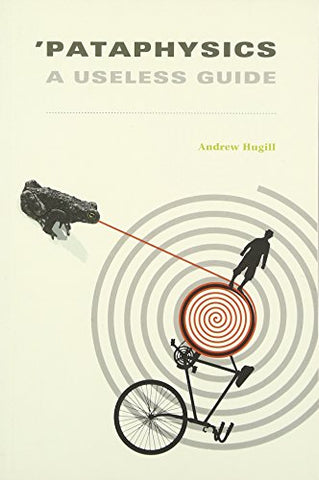'Pataphysics: A Useless Guide (Mit Press)