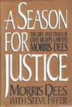 A Season For Justice: The Life And Times Of Civil Rights Lawyer Morris Dees