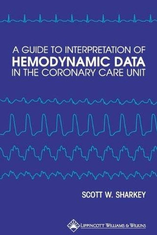 A Guide To Interpretation Of Hemodynamic Data In The Coronary Care Unit