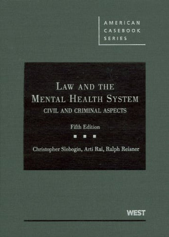 Law And The Mental Health System: Civil And Criminal Aspects (American Casebook) (American Casebook Series)