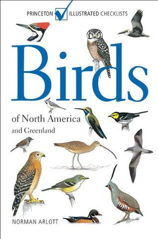 Birds Of North America And Greenland (Princeton Illustrated Checklists)