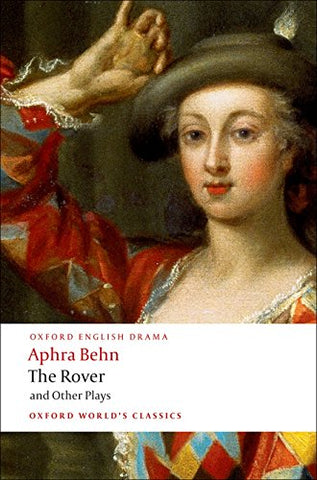 The Rover And Other Plays (Oxford World'S Classics)
