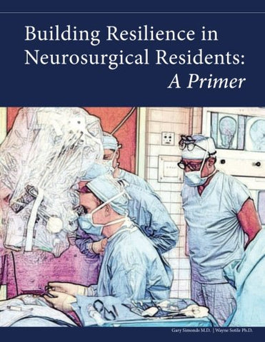 Building Resilience In Neurosurgical Residents: A Primer