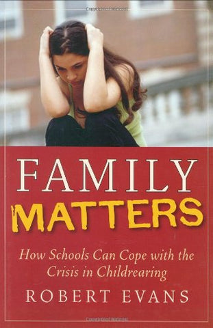 Family Matters : How Schools Can Cope With The Crisis In Childrearing