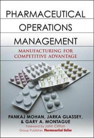 Pharmaceutical Operations Management: Manufacturing For Competitive Advantage