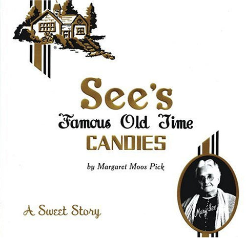 See'S Famous Old Time Candies: A Sweet Story See'S Famous Old Time Candies