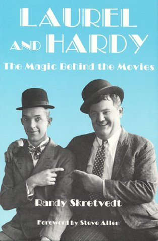 Laurel And Hardy: The Magic Behind The Movies