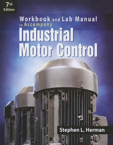 Workbook And Lab Manual For Herman'S Industrial Motor Control, 7Th