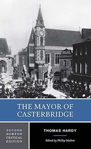 The Mayor Of Casterbridge (Second Edition) (Norton Critical Editions)