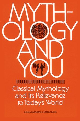 Mythology And You : Classical Mythology And Its Relevance In Today'S World