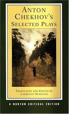 Anton Chekhov'S Selected Plays (Norton Critical Editions)