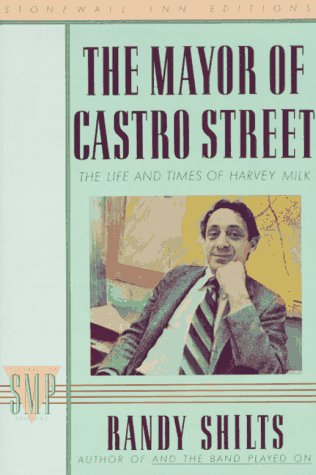 The Mayor Of Castro Street: The Life And Times Of Harvey Milk (Stonewall Inn Editions)