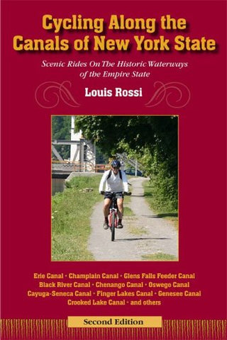 Cycling Along The Canals Of New York State, 2Nd Edition: Scenic Rides On The Historic Waterways Of The Empire State