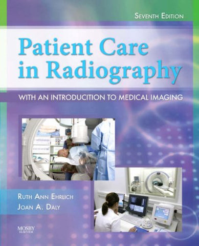 Patient Care In Radiography: With An Introduction To Medical Imaging, 7E (Ehrlich, Patient Care In Radiography)