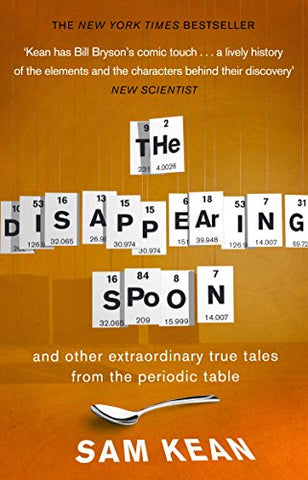 Disappearing Spoon And Other True Tales Of Madness, Love, And The History Of The World From The Periodic Table Of The Elements