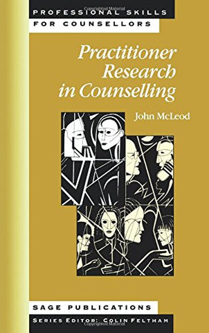 Practitioner Research In Counselling (Professional Skills For Counsellors Series)