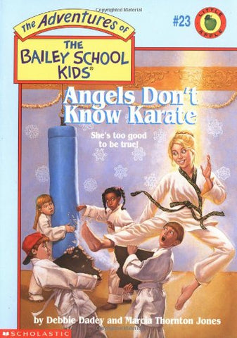 Angels Don'T Know Karate (The Adventures Of The Bailey School Kids #23)