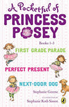 A Pocketful Of Princess Posey: Princess Posey, First Grader Books 1-3