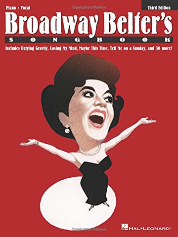 Broadway Belter'S Songbook: Third Edition