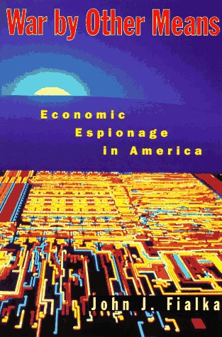 War By Other Means: Economic Espionage In America