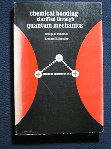 Chemical Bonding Clarified Through Quantum Mechanics