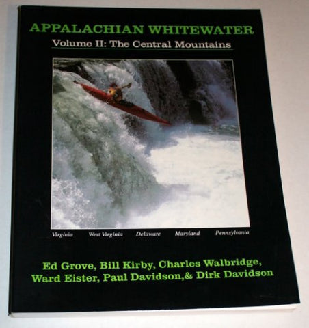 Appalachian Whitewater: The Central Mountains