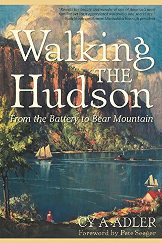 Walking The Hudson: From The Battery To Bear Mountain (Second Edition)