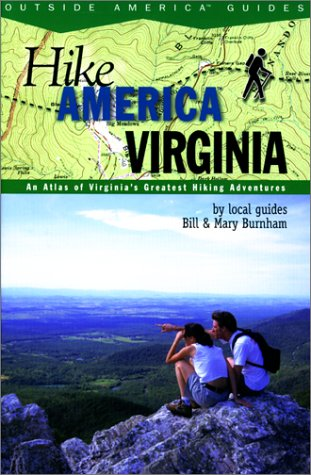 Hike America Virginia: An Atlas Of Virginia'S Greatest Hiking Adventures (Hike America Series)