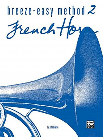 Breeze-Easy Method For French Horn, Book 2 (Breeze-Easy Series)