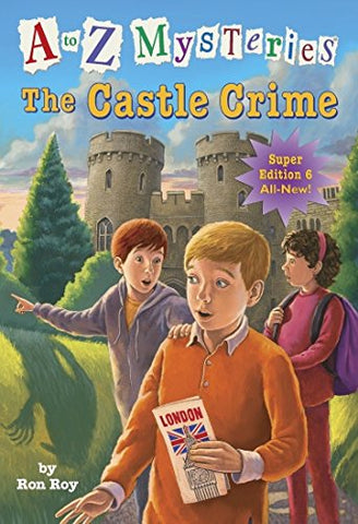 A To Z Mysteries Super Edition #6: The Castle Crime